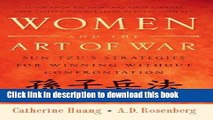 Ebook Women and the Art of War: Sun Tzu s Strategies for Winning Without Confrontation Full Online