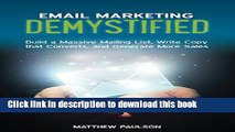 Ebook Email Marketing Demystified: Build a Massive Mailing List, Write Copy that Converts and