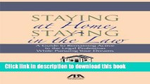 Ebook Staying at Home, Staying in the Law  A Guide to Remaining Active in the Legal Profession