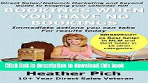 Books Bookings When You Have No Bookings: Direct Sales/Network Marketing and Beyond Guide to