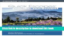 Ebook Quick Escapes Pacific Northwest, 7th: Getaways from Portland, Seattle, and Vancouver, B.C.