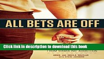Ebook All Bets Are Off: Losers, Liars, and Recovery from Gambling Addiction Full Online