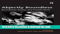 Books Abjectly Boundless: Boundaries, Bodies and Health Work Full Download