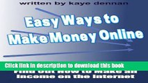 Books Easy Ways to  Make Money Online: Find Out How to Make an Income on the Internet (Home Based
