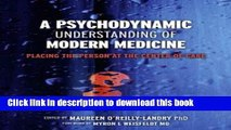 Books A Psychodynamic Understanding of Modern Medicine: Placing the Person at the Center of Care