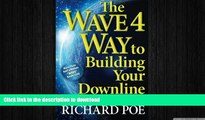 READ ONLINE The WAVE 4 Way to Building Your Downline (Volume 4) READ NOW PDF ONLINE