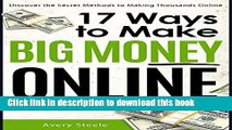 Ebook 17 Ways to Make Big Money Online (How to Make Money Online   Work from Home) (Money Making
