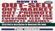 [Read  e-Book PDF] How to Out-sell, Out-market, Out-promote, Out-advertise, Everyone Else You