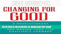 Ebook Changing for Good: A Revolutionary Six-Stage Program for Overcoming Bad Habits and Moving