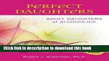 Ebook Perfect Daughters: Adult Daughters of Alcoholics Full Online