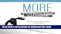 Books More Turbulent Change: Don t Just Survive - Learn To Thrive During Times of Change Free