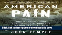 Books American Pain: How a Young Felon and His Ring of Doctors Unleashed America s Deadliest Drug