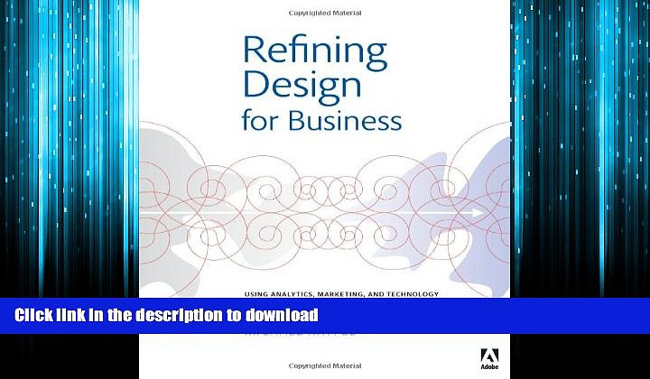 READ THE NEW BOOK Refining Design for Business: Using analytics, marketing, and technology to