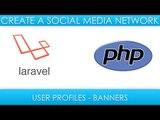 Laravel Social Media - Adding User Profiles - Profile Banners