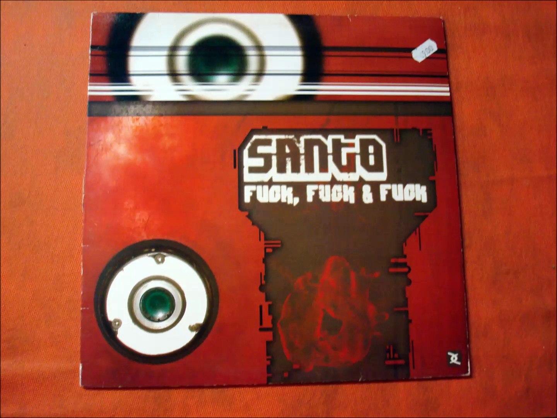 SANTO.(FUCK,FUCK & FUCK.)(12''.)(2006.)