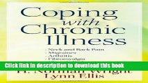 Ebook Coping With Chronic Illness: *Neck and Back Pain *Migraines *Arthritis *Fibromyalgia*Chronic