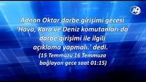 Saat 01:15 Adnan Oktar darbe girişimi gecesi 'Hava, Kara ve Deniz komutanları da darbe girişimi ile ilgili açıklama yapmalı. dedi.