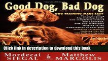 [Read PDF] Good Dog, Bad Dog, New and Revised: Dog Training Made Easy Download Free