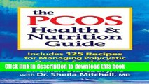 Ebook The PCOS Health and Nutrition Guide: Includes 125 Recipes for Managing Polycystic Ovarian