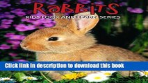 [Read PDF] Rabbits! Learn About Rabbits and Enjoy Colorful Pictures - Learning Fun! (50+ Photos of