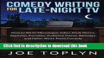 Read Comedy Writing for Late-Night TV: How to Write Monologue Jokes, Desk Pieces, Sketches,