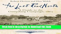 Ebook The Last Road North: A Guide to the Gettysburg Campaign, 1863 (Emerging Civil War Series)