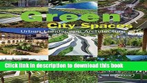 [Read PDF] Green City Spaces: Urban Landscape Architecture (Architecture in Focus) Ebook Online