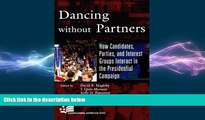 READ book  Dancing without Partners: How Candidates, Parties, and Interest Groups Interact in the