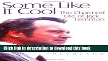Ebook Some Like It Cool: The Charmed Life of Jack Lemmon Free Online