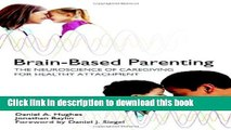 Books Brain-based Parenting: How Neuroscience Can Foster Healthier Relationships With Kids Free