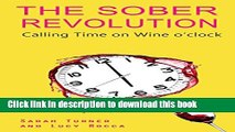Ebook The  Sober Revolution: Calling Time on Wine O Clock (The Sober Revolution) Full Online