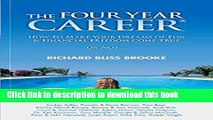 Ebook The Four Year Career; How to Make Your Dreams of Fun and Financial Freedom Come True Or