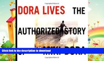 FREE DOWNLOAD  Dora Lives: The Authorized Story Of Miki Dora  DOWNLOAD ONLINE