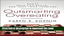 Ebook Outsmarting Overeating: Boost Your Life Skills, End