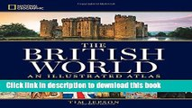 Ebook National Geographic The British World: An Illustrated Atlas Free Download