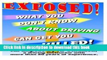 Ebook What You Don t Know About Driving Can Get You Killed: An expose of phony traffic laws and