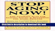 [Read PDF] Stop Aging Now!: Ultimate Plan for Staying Young and Reversing the Aging Process, The