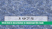Ebook The 1975 Yearbook: Interesting facts from 1975 including 30 original newspaper front pages -