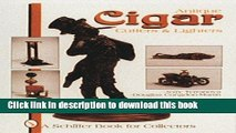 Ebook Antique Cigar Cutters   Lighters (Schiffer Book for Collectors) Full Online