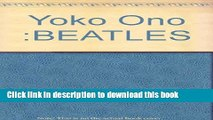 Ebook Yoko Ono :BEATLES Free Online