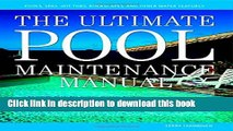Ebook The Ultimate Pool Maintenance Manual: Spas, Pools, Hot Tubs, Rockscapes, and Other Water