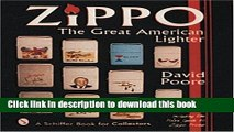 Ebook Zippo: The Great American Lighter : Including the Poore Guide to Zippo Prices (Schiffer Book