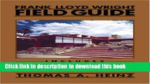Ebook Frank Lloyd Wright Field Guide: Includes All United States and International Sites Full Online