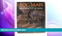 different   The Bog Man and the Archaeology of People