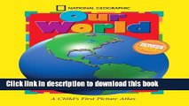 Books National Geographic Our World, Updated Edition: A Child s First Picture Atlas Full Download