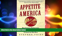 FREE DOWNLOAD  Appetite for America: How Visionary Businessman Fred Harvey Built a Railroad
