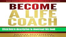 Ebook Become a Life Coach: Set Yourself Free to Build the Life and Business You ve Always Wanted