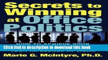 Ebook Secrets to Winning at Office Politics: How to Achieve Your Goals and Increase Your Influence