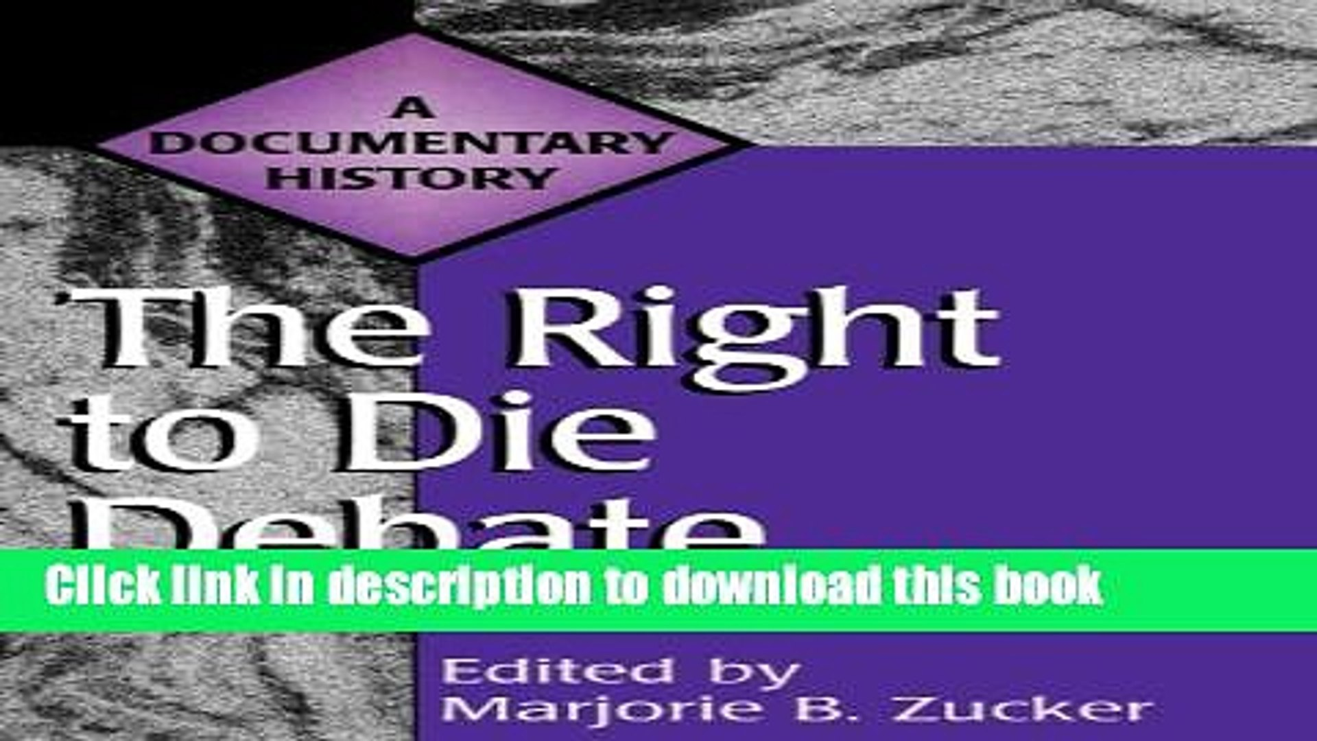 Ebook The Right to Die Debate: A Documentary History (Primary Documents in American History and