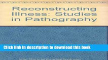 Books Reconstructing Illness: Studies in Pathography Free Download